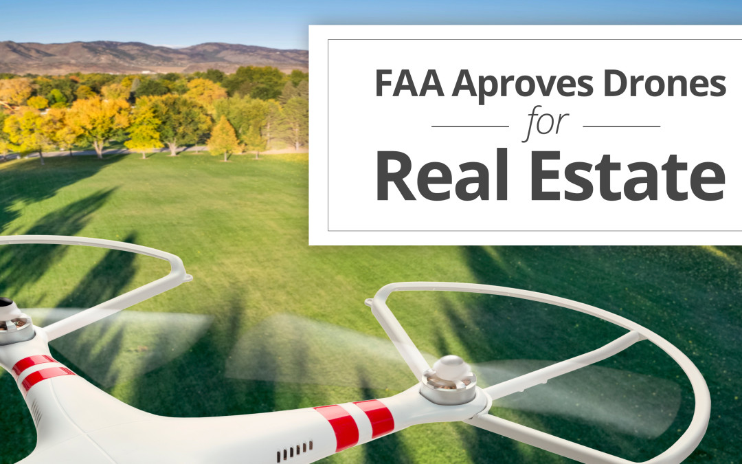 FAA Approves Drone Use for Real Estate